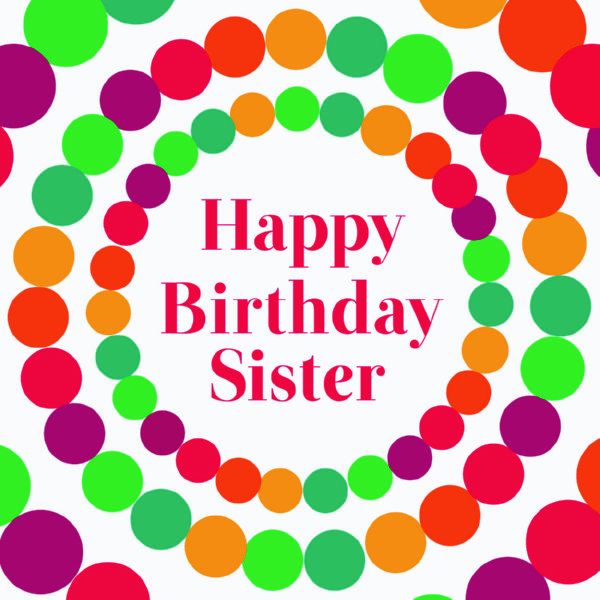 Best Birthday Wishes & Messages For Sister